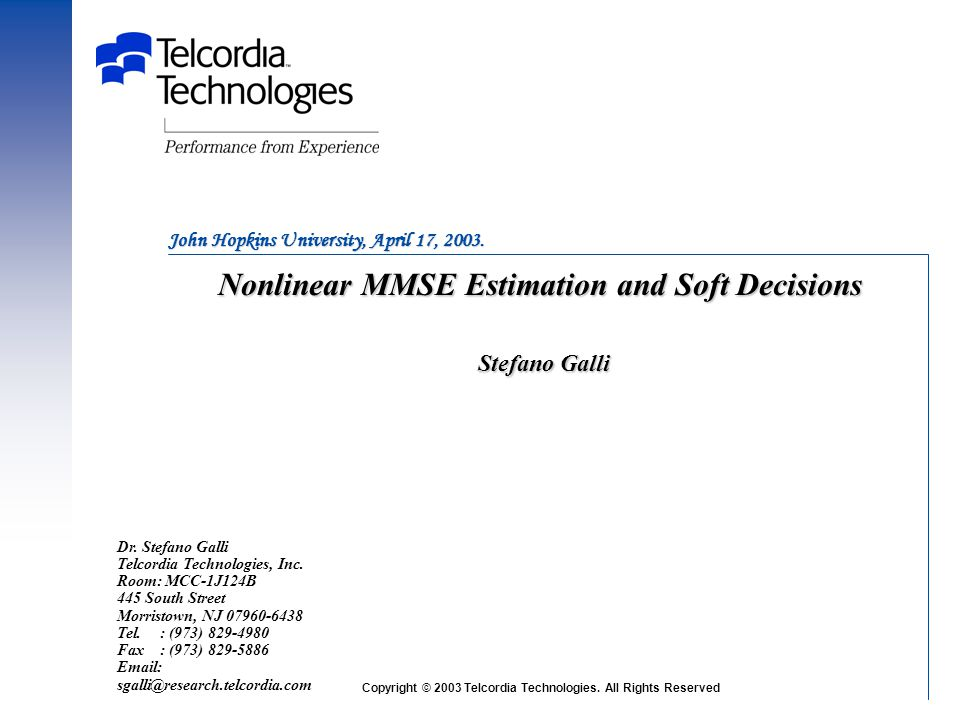 Nonlinear MMSE Estimation and Soft Decisions Stefano Galli Dr.