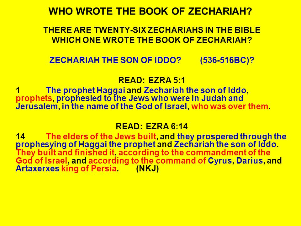 ZECHARIAH THE SON OF BERECHIAH THE SON OF IDDO READ:ZECHARIAH 1:1 1In the eighth month of the second year of Darius, the word of the LORD came to Zechariah the son of Berechiah, the son of Iddo the prophet, saying, READ:ZECHARIAH 1:7 7On the twenty-fourth day of the eleventh month, which is the month Shebat, in the second year of Darius, the word of the LORD came to Zechariah the son of Berechiah, the son of Iddo the prophet: READ:ZECHARIAH 7:1 1In the fourth year of King Darius it came to pass that the word of the LORD came to Zechariah, on the fourth day of the ninth month, Chislev, READ:ZECHARIAH 7:8 8The word of the LORD came to Zechariah, saying,