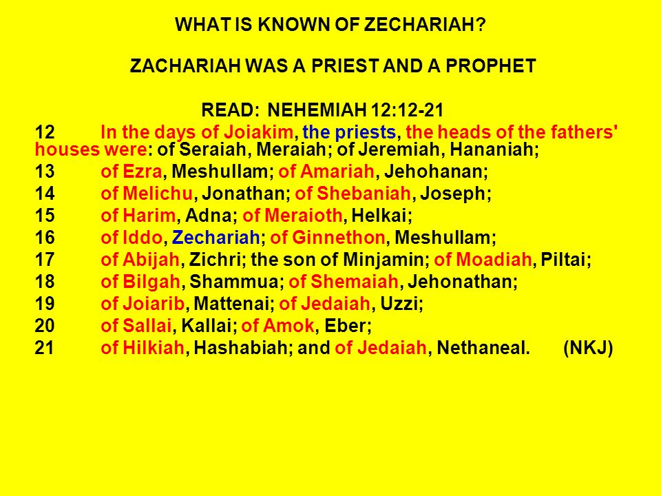 WHAT IS KNOWN OF ZECHARIAH.