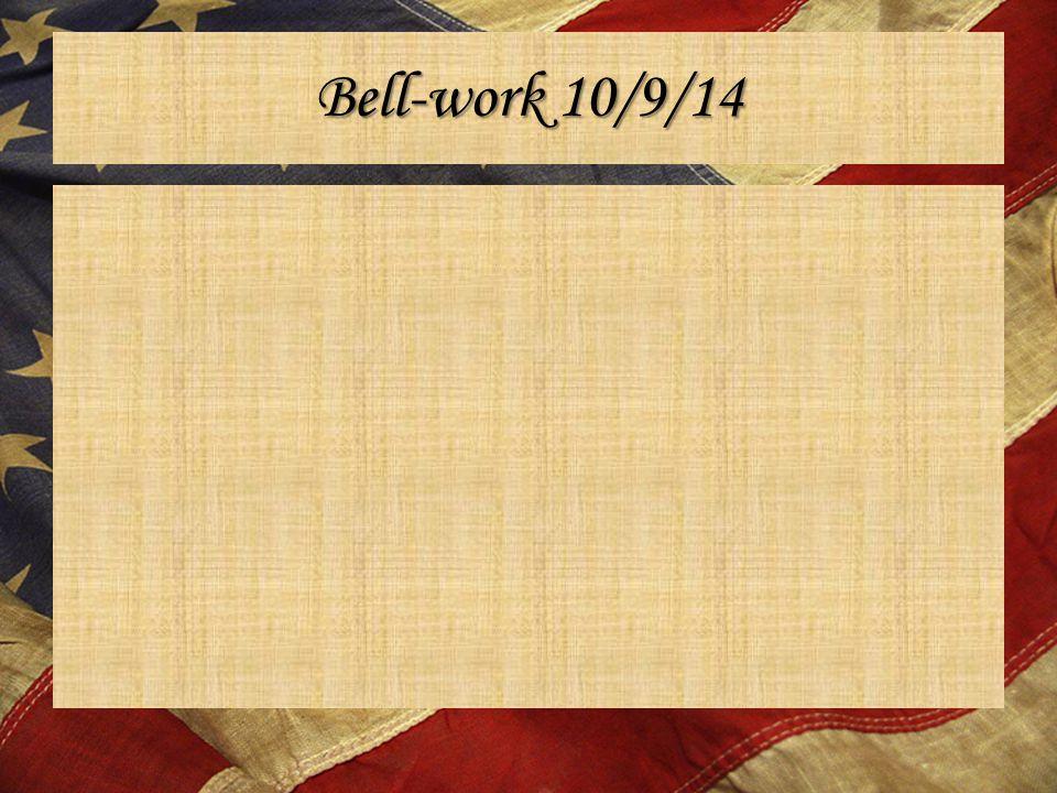 Bell-work 10/9/14