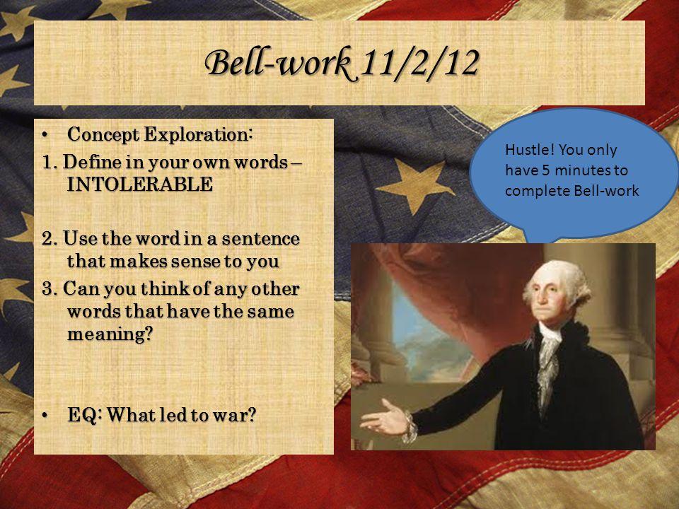 Bell-work 11/2/12 Concept Exploration: Concept Exploration: 1.