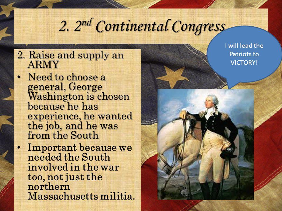 2. 2 nd Continental Congress 2.