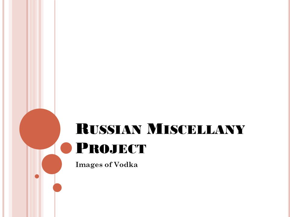 R USSIAN M ISCELLANY P ROJECT Images of Vodka