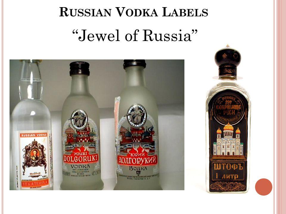 R USSIAN V ODKA L ABELS Jewel of Russia
