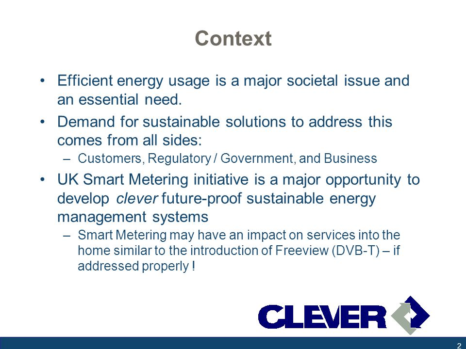 Context Efficient energy usage is a major societal issue and an essential need.