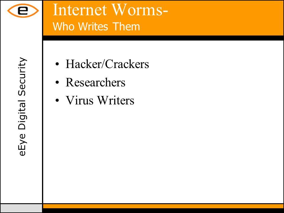 eEye Digital Security Internet Worms- Worms vs.