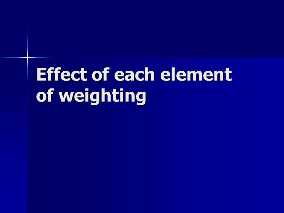 Effect of each element of weighting