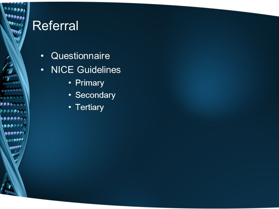 Referral Questionnaire NICE Guidelines Primary Secondary Tertiary