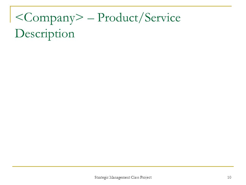 Strategic Management Class Project 10 – Product/Service Description