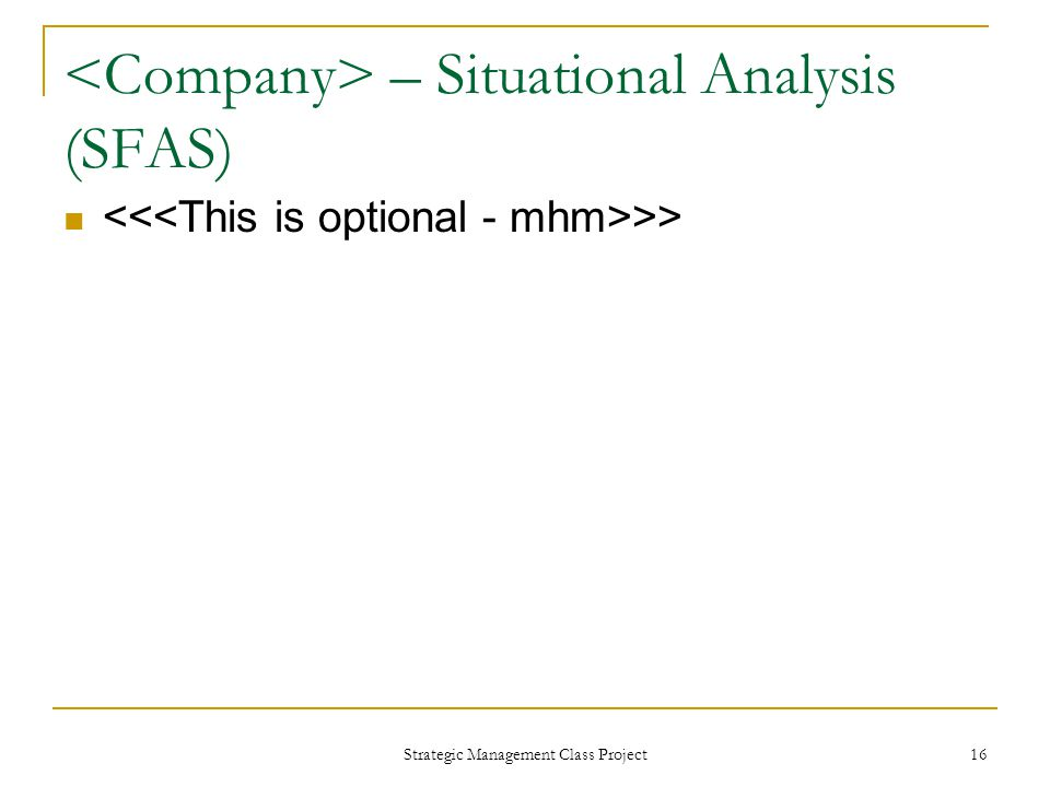 Strategic Management Class Project 16 – Situational Analysis (SFAS) >>