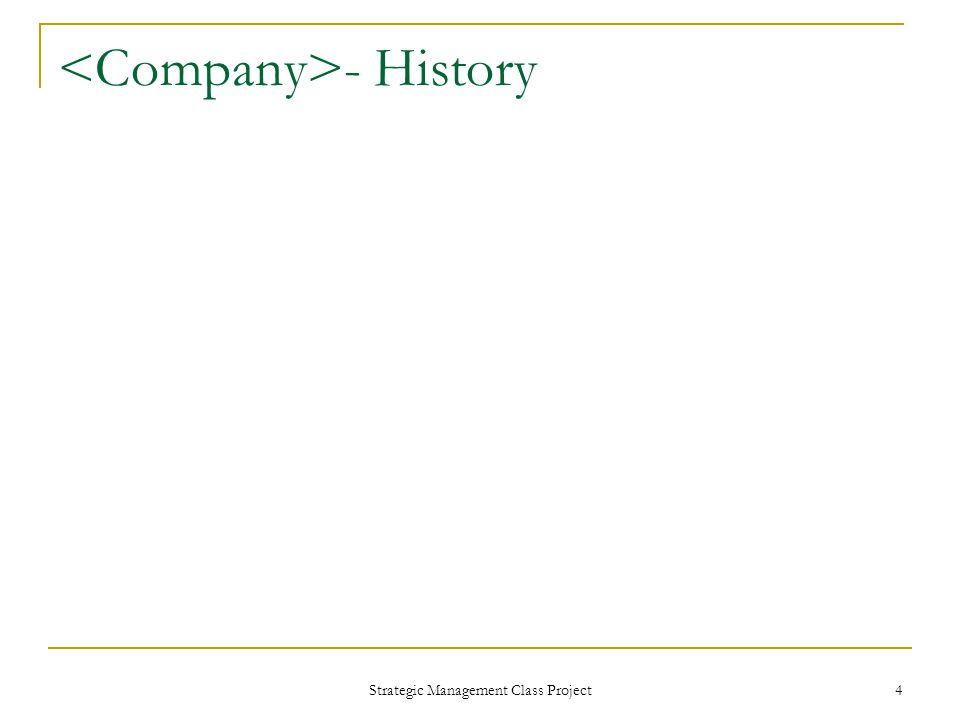 Strategic Management Class Project 4 - History