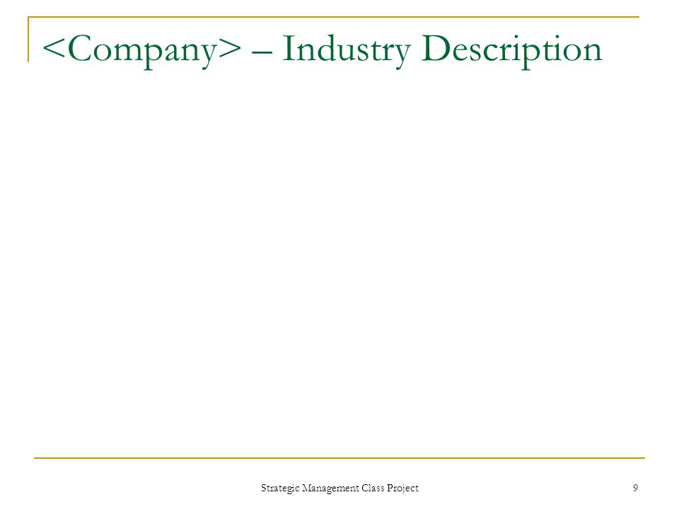 Strategic Management Class Project 9 – Industry Description
