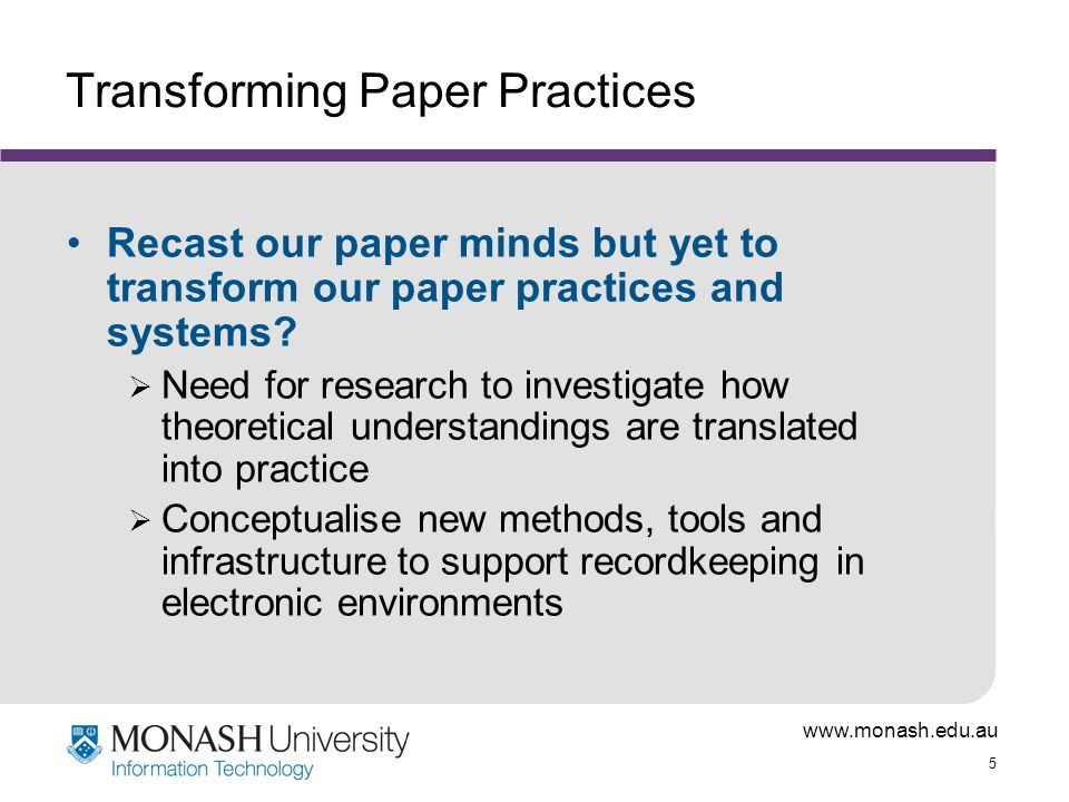 5 Transforming Paper Practices Recast our paper minds but yet to transform our paper practices and systems.
