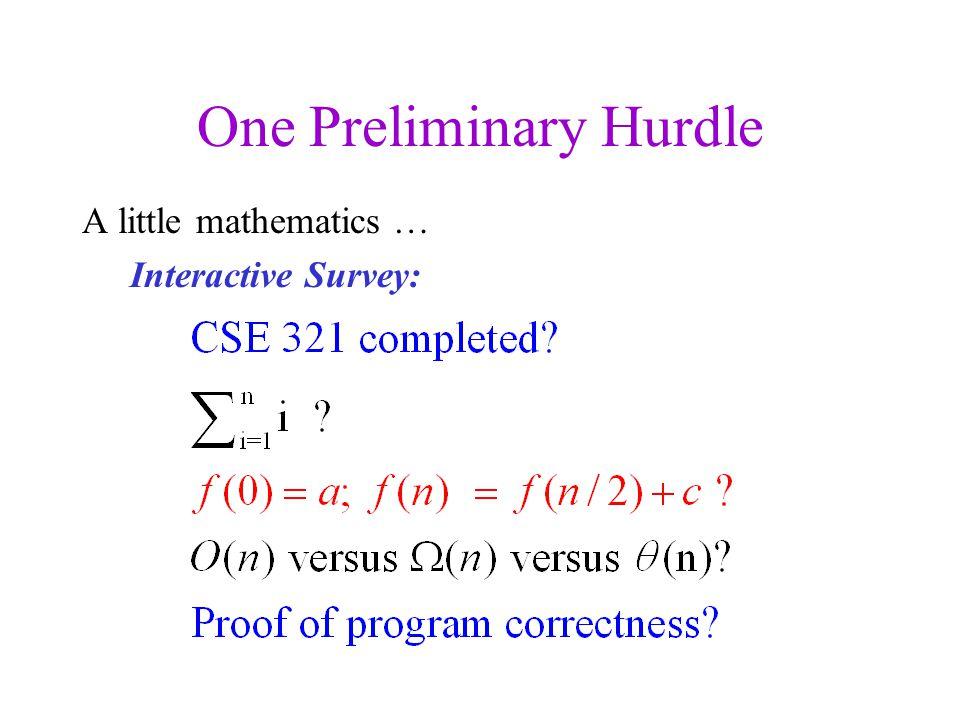 One Preliminary Hurdle A little mathematics … Interactive Survey:
