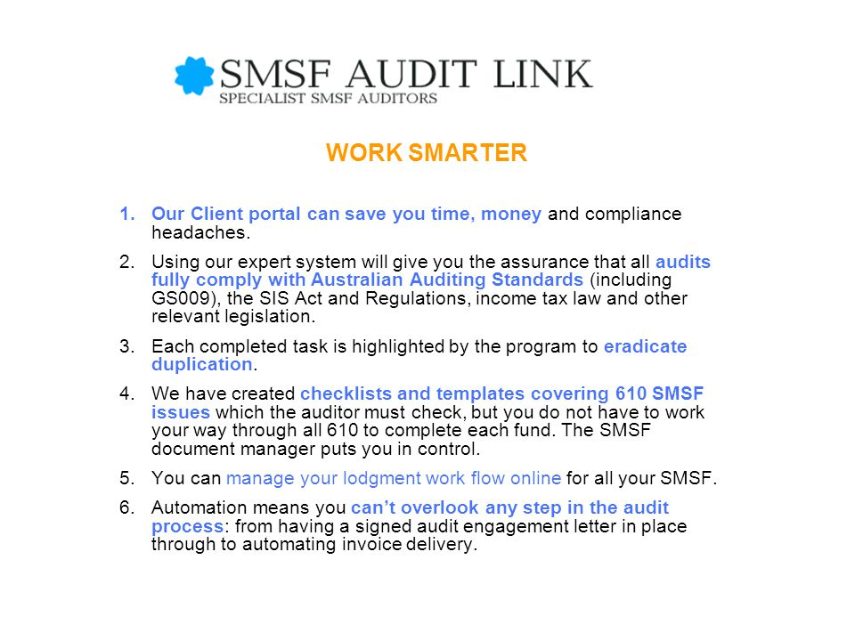 WORK SMARTER 1.Our Client portal can save you time, money and compliance headaches.