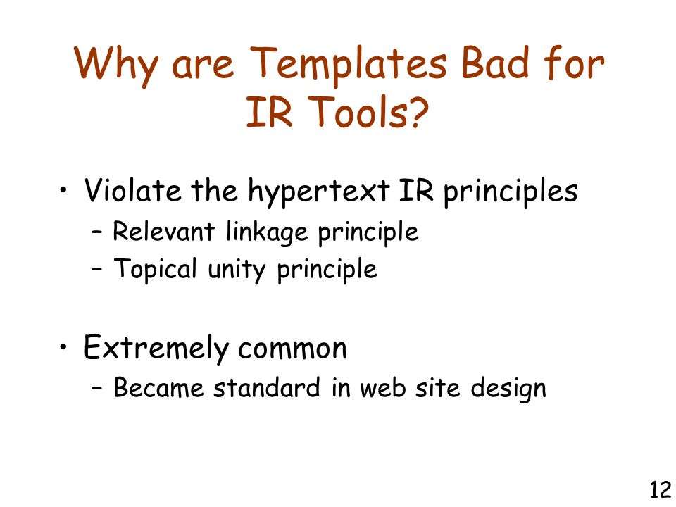 Why are Templates Bad for IR Tools.