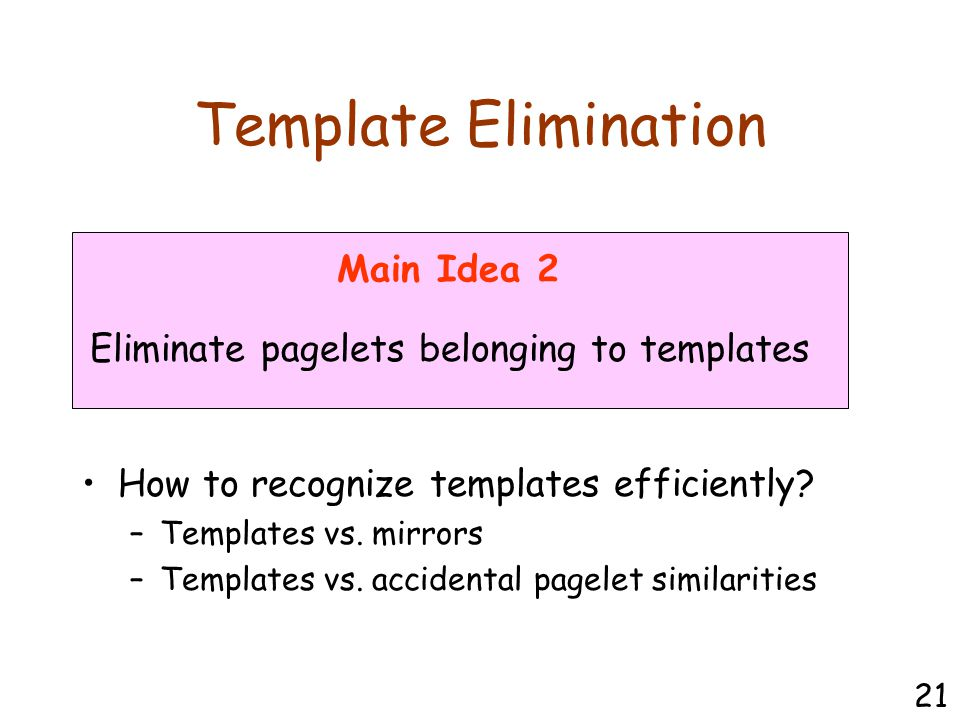 Template Elimination How to recognize templates efficiently.