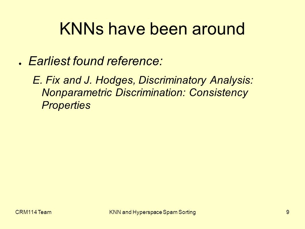 CRM114 TeamKNN and Hyperspace Spam Sorting9 ● Earliest found reference: E.
