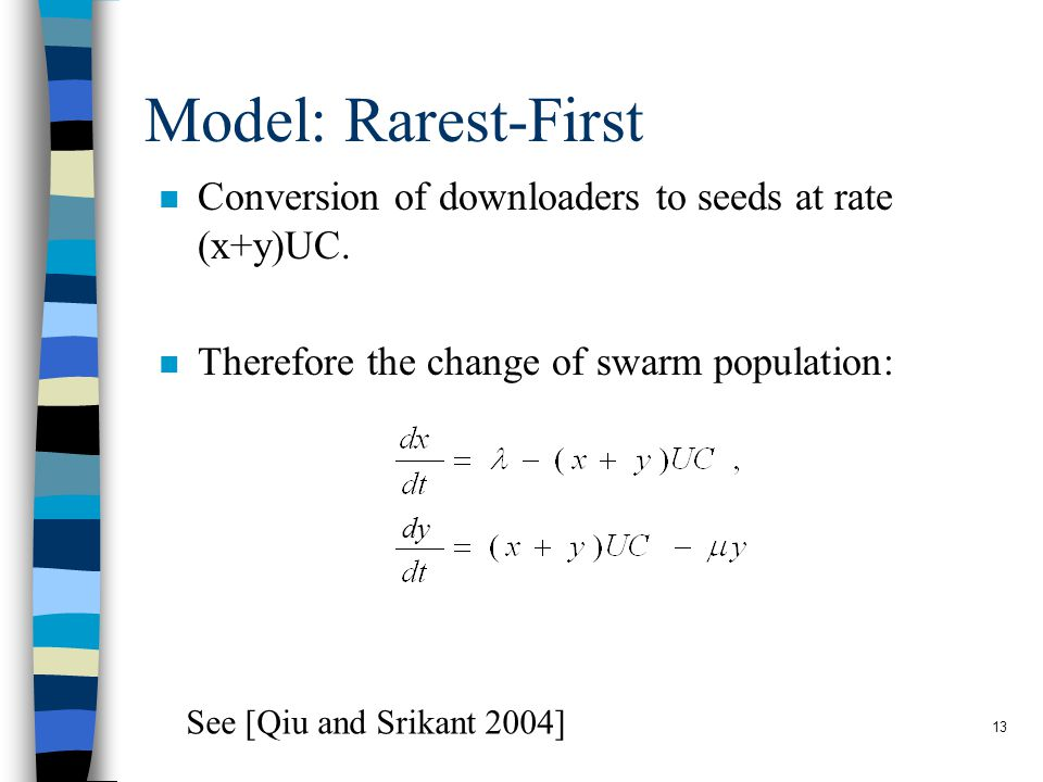 13 Model: Rarest-First n Conversion of downloaders to seeds at rate (x+y)UC.
