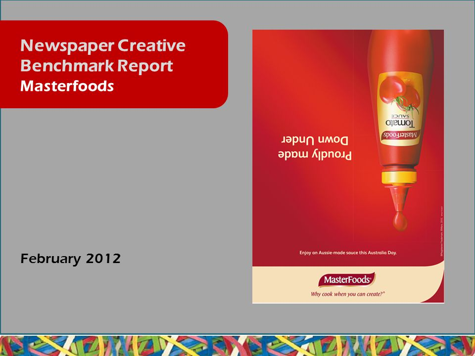 February 2012 Newspaper Creative Benchmark Report Masterfoods