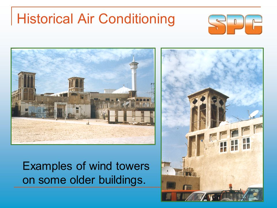 Historical Air Conditioning Examples of wind towers on some older buildings.