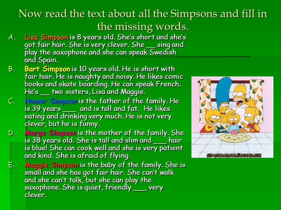 Now read the text about all the Simpsons and fill in the missing words.