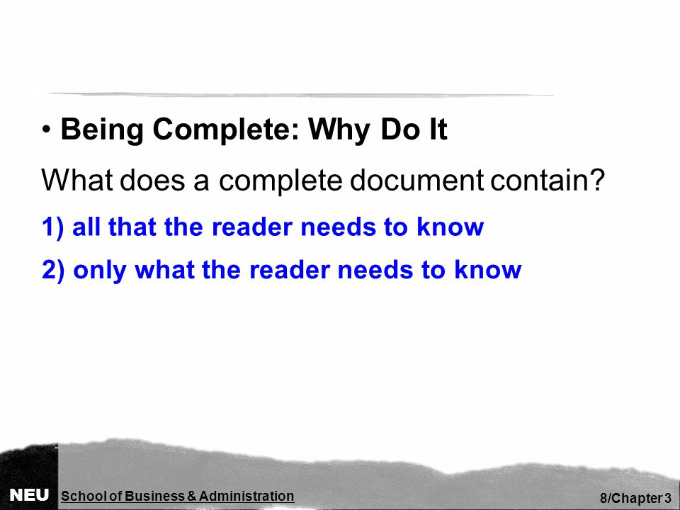 NEU School of Business & Administration 9/Chapter 3 Being Complete: How To Do It How do you know that your letter is complete?