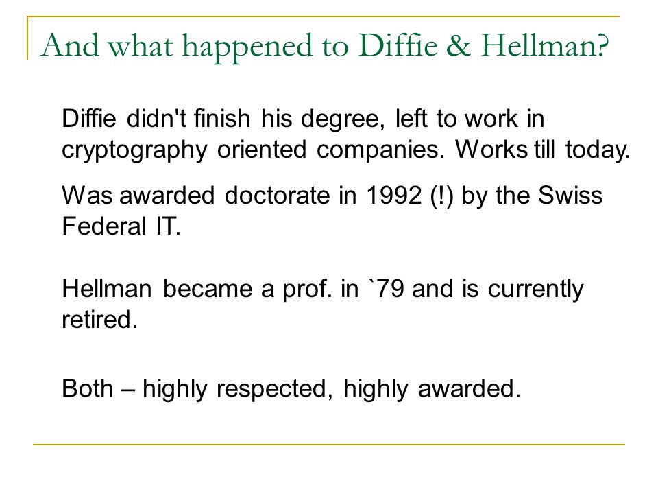 And what happened to Diffie & Hellman.