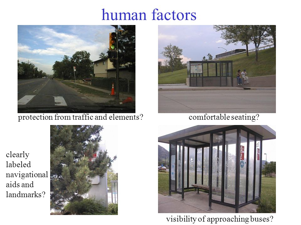 14 human factors protection from traffic and elements comfortable seating.