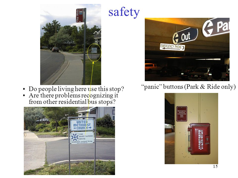 """15 safety """"panic"""" buttons (Park & Ride only) Do people living here use this stop? Are there problems recognizing it from other residential bus stops?"""