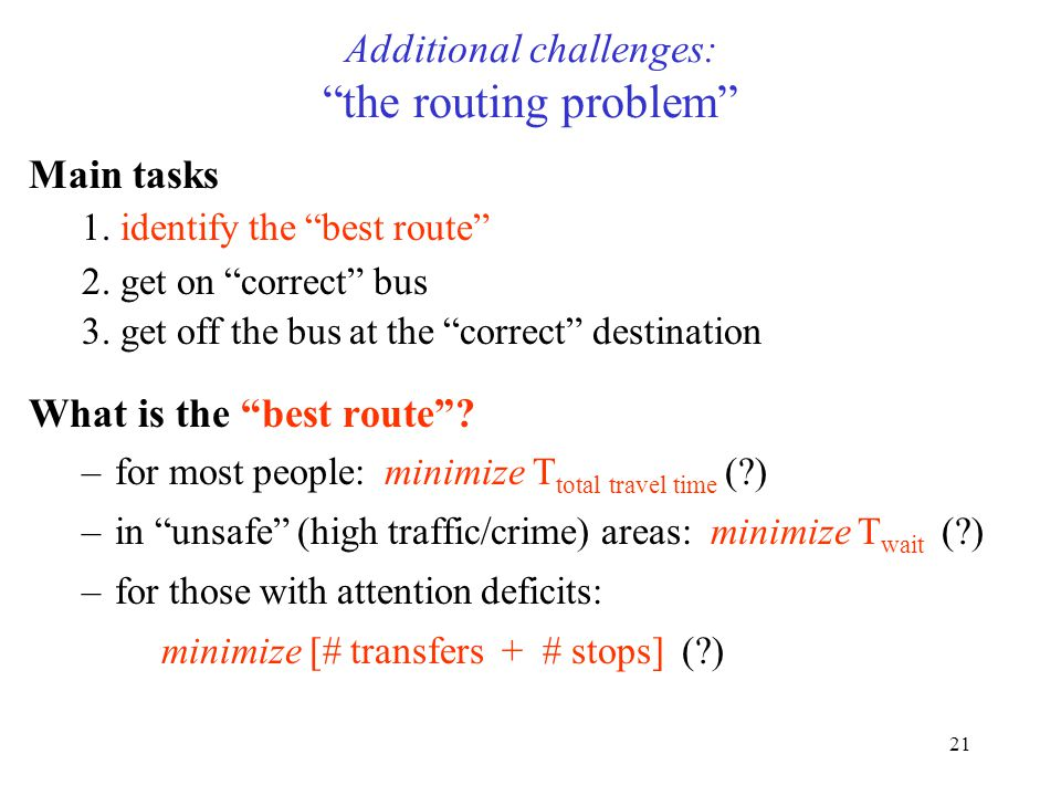 21 Additional challenges: the routing problem Main tasks 1.