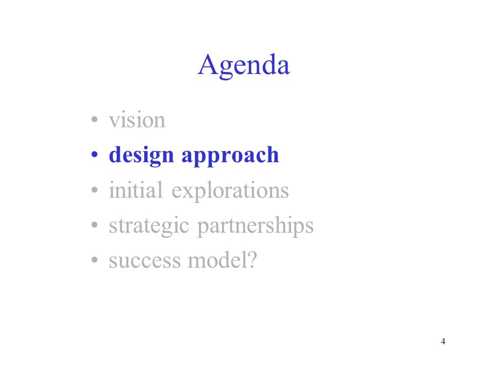 4 Agenda vision design approach initial explorations strategic partnerships success model