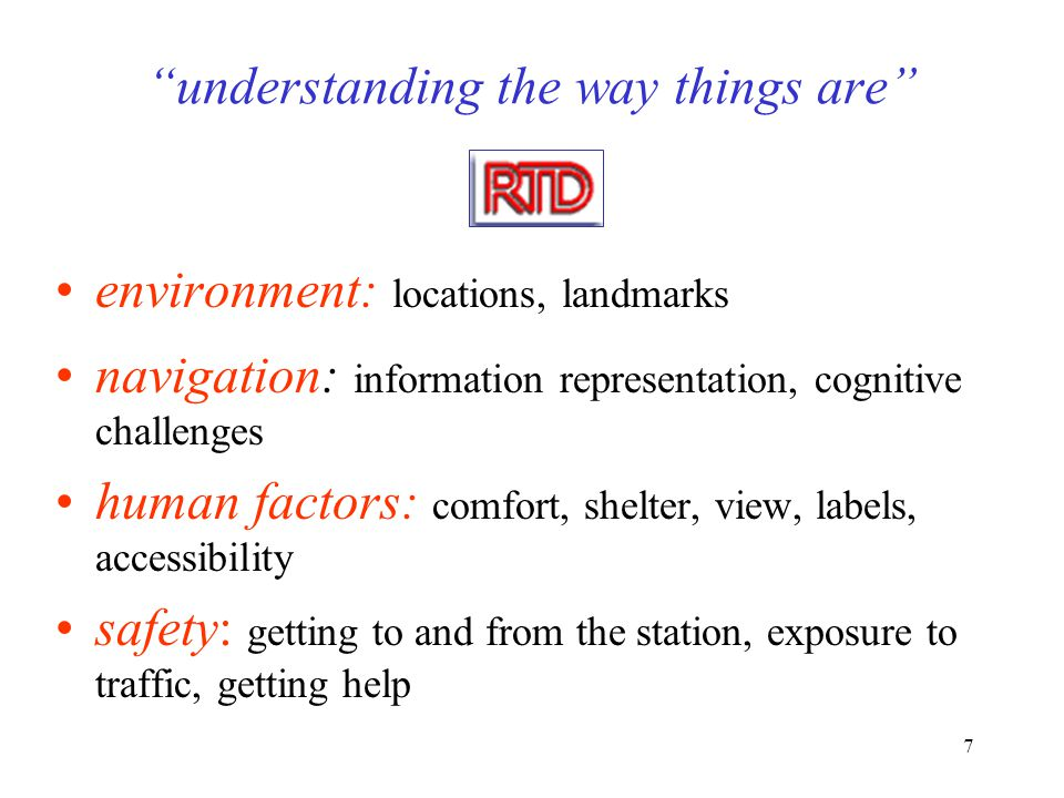 """7 """"understanding the way things are"""" environment: locations, landmarks navigation: information representation, cognitive challenges human factors: com"""