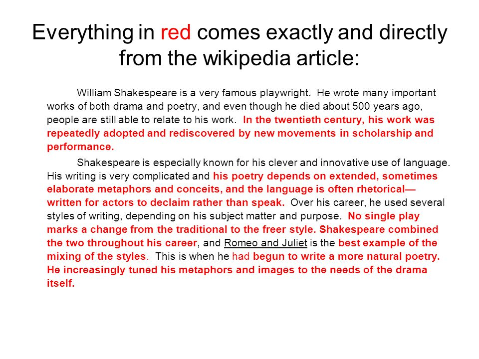 Everything in red comes exactly and directly from the wikipedia article: William Shakespeare is a very famous playwright.