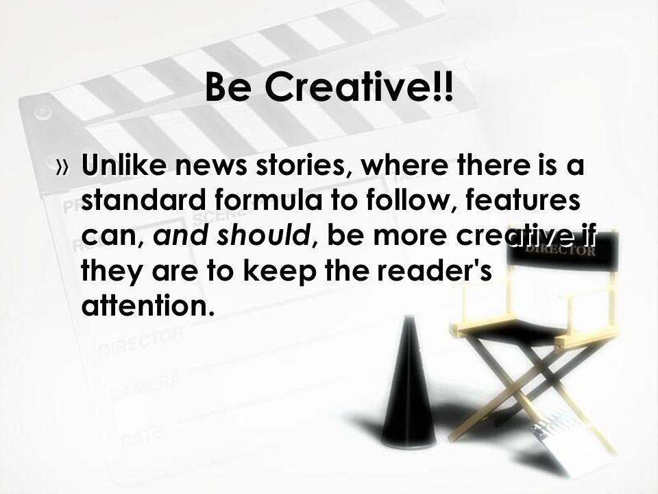 Be Creative!.