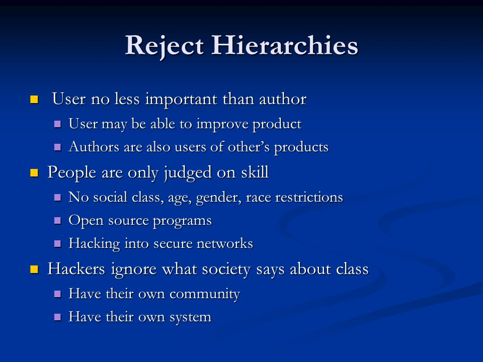 Reject Hierarchies User no less important than author User no less important than author User may be able to improve product User may be able to impro