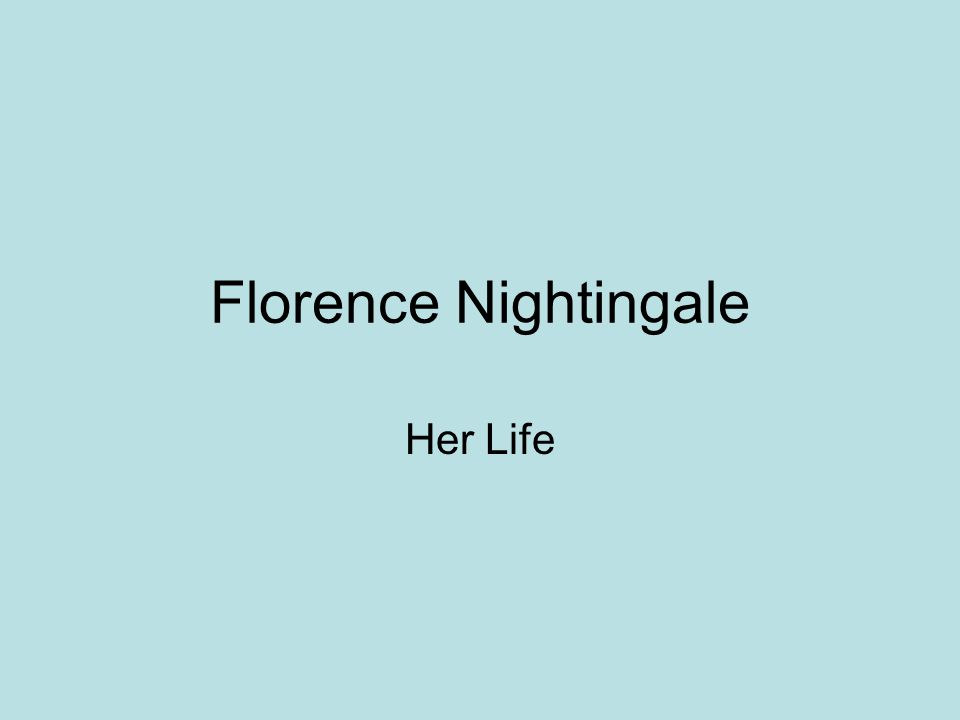 Florence Nightingale Her Life