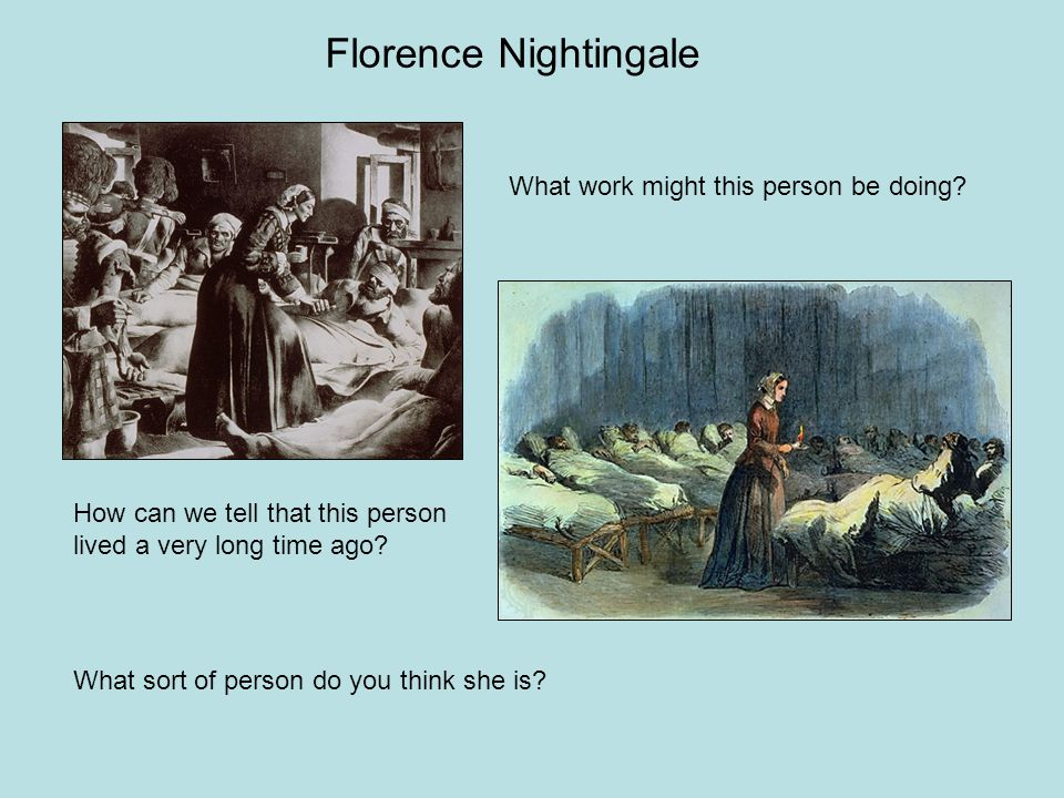 Florence Nightingale What work might this person be doing.