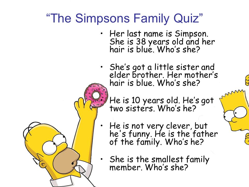 Her last name is Simpson.She is 38 years old and her hair is blue.