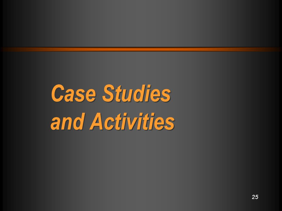 25 Case Studies and Activities
