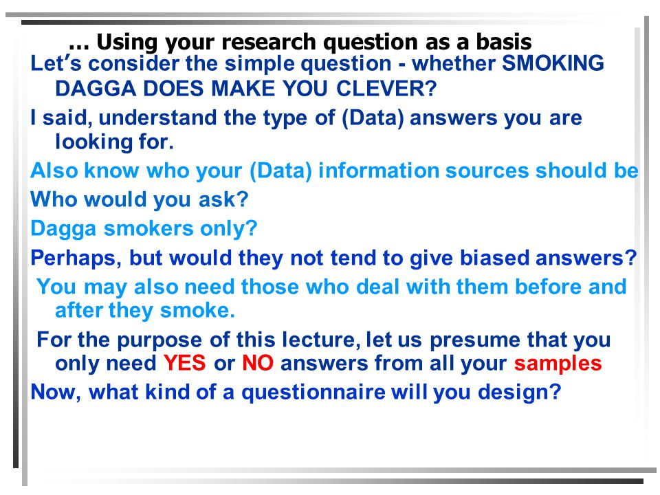Let's consider the simple question - whether SMOKING DAGGA DOES MAKE YOU CLEVER.