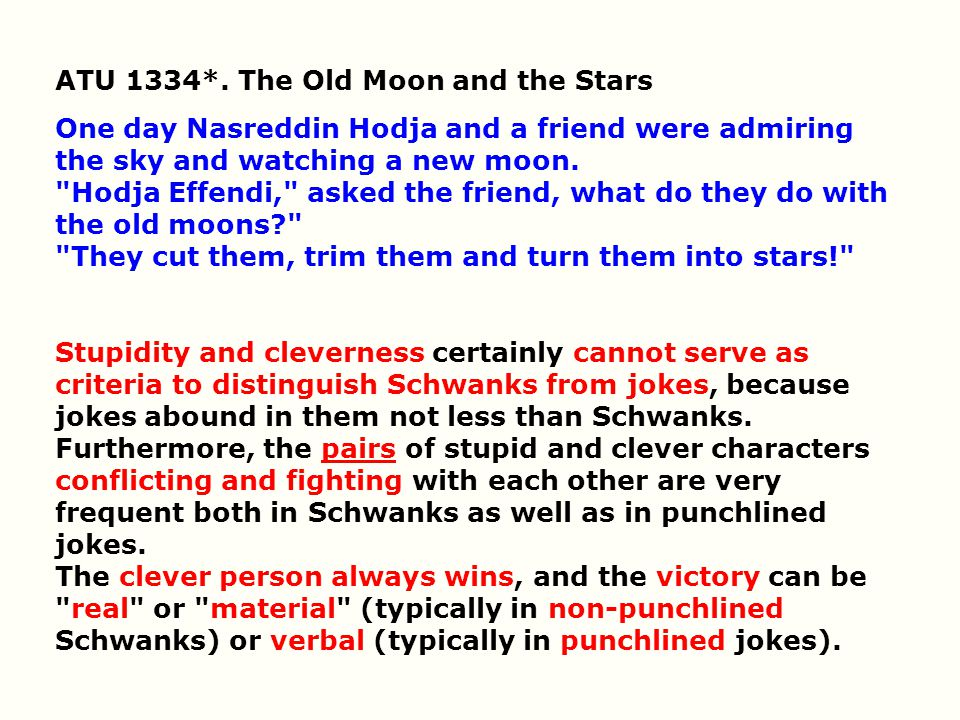 ATU 1334*. The Old Moon and the Stars One day Nasreddin Hodja and a friend were admiring the sky and watching a new moon.