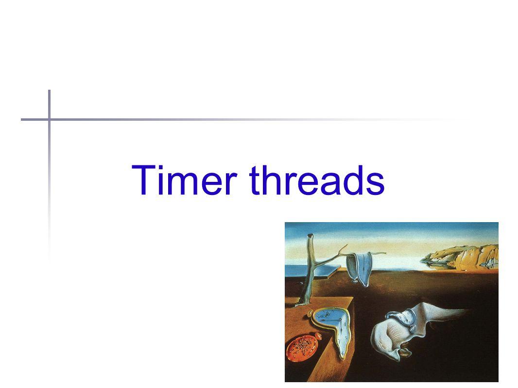 Timer threads