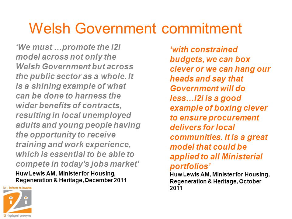 Welsh Government commitment 'We must …promote the i2i model across not only the Welsh Government but across the public sector as a whole.