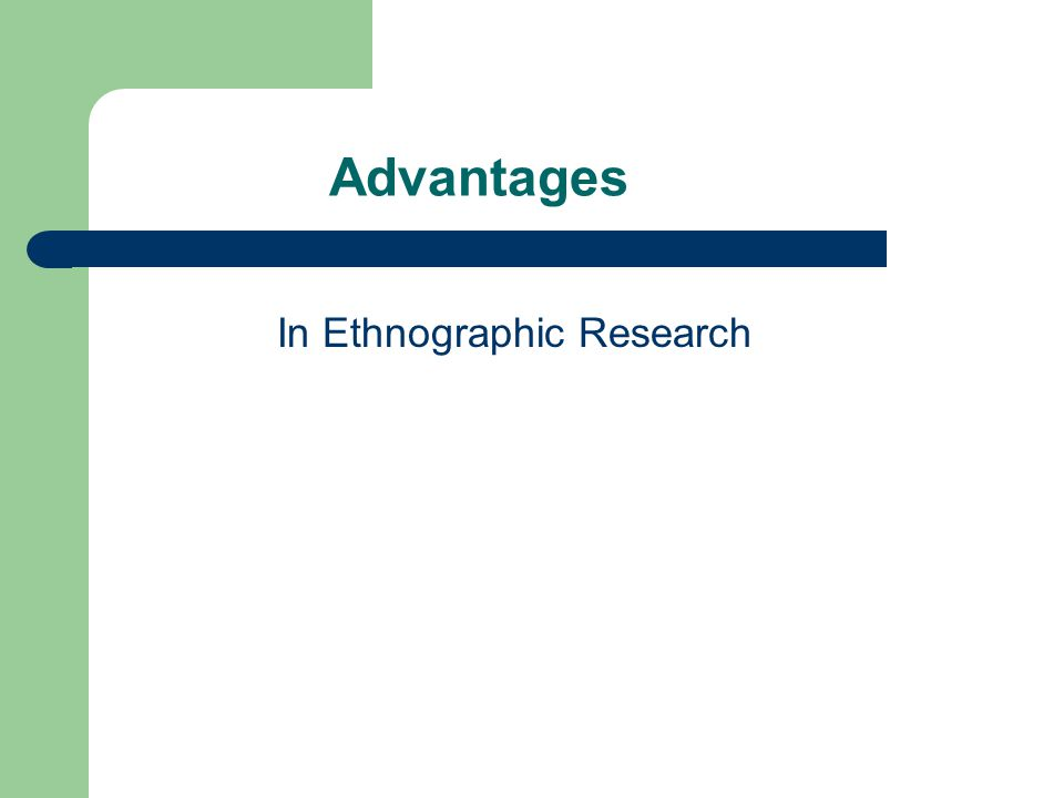 Disadvantages In Ethnographic Research