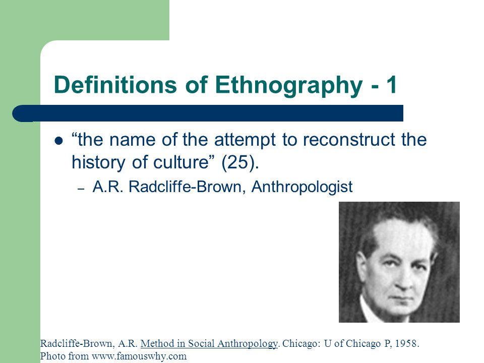 Definitions of Ethnography - 2 The modern concept of ethnography is 'getting out among the subjects of enquiry' in such a way that their perspective is engaged (49).