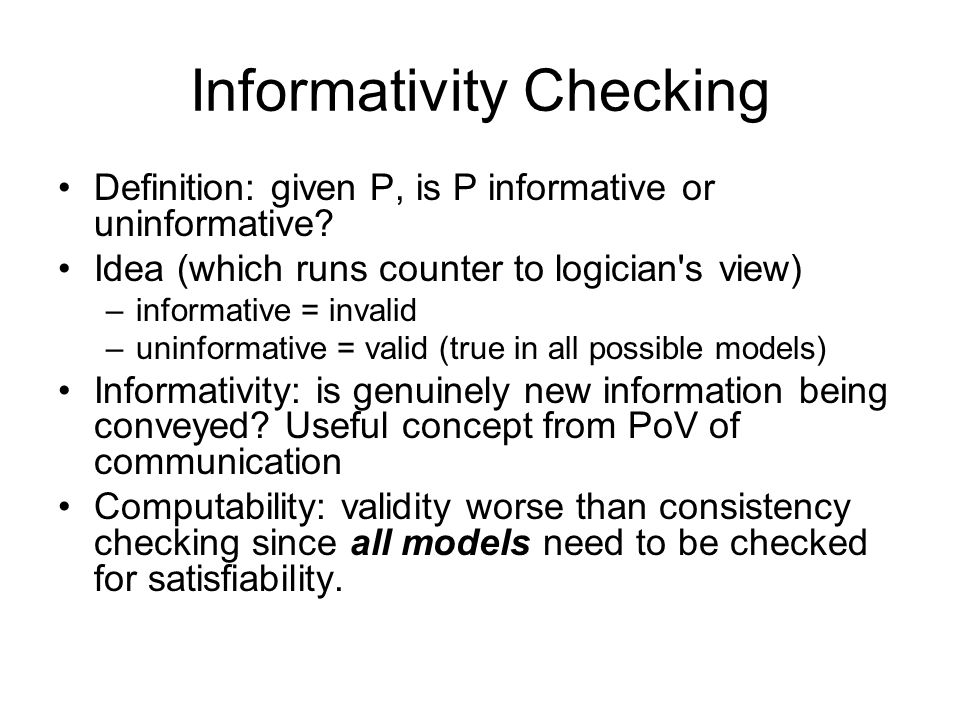 Informativity Checking Definition: given P, is P informative or uninformative.