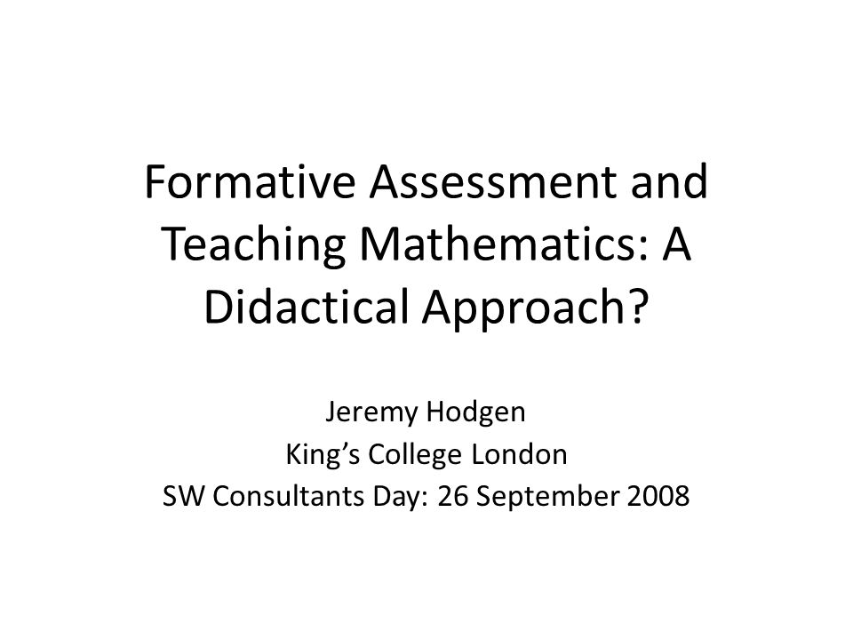 Formative Assessment and Teaching Mathematics: A Didactical Approach.