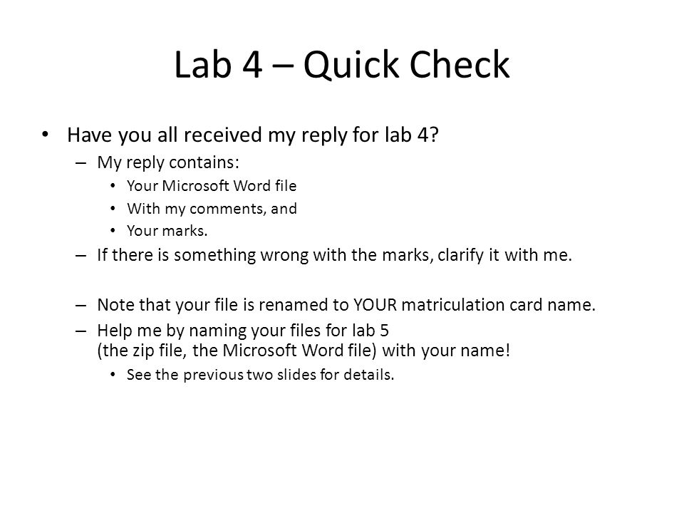 Lab 4 – Quick Check Have you all received my reply for lab 4.