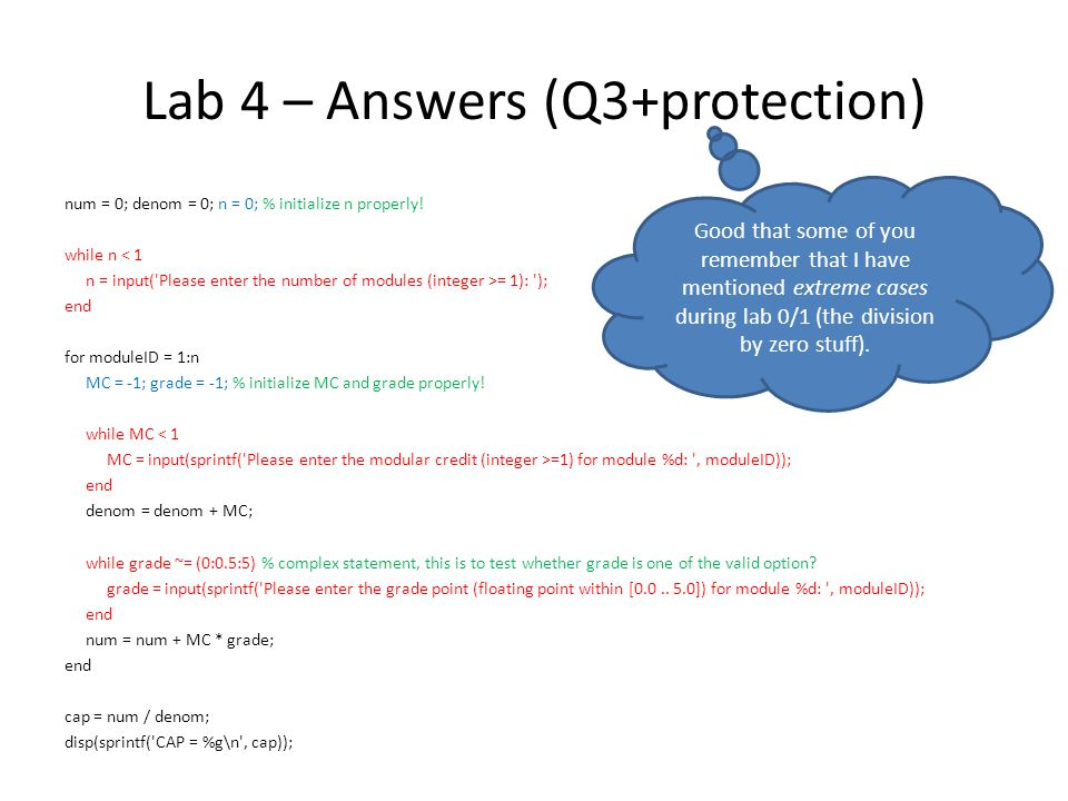 Lab 4 – Answers (Q4-standard) % This may be your first ever Matlab program with decision control flow.